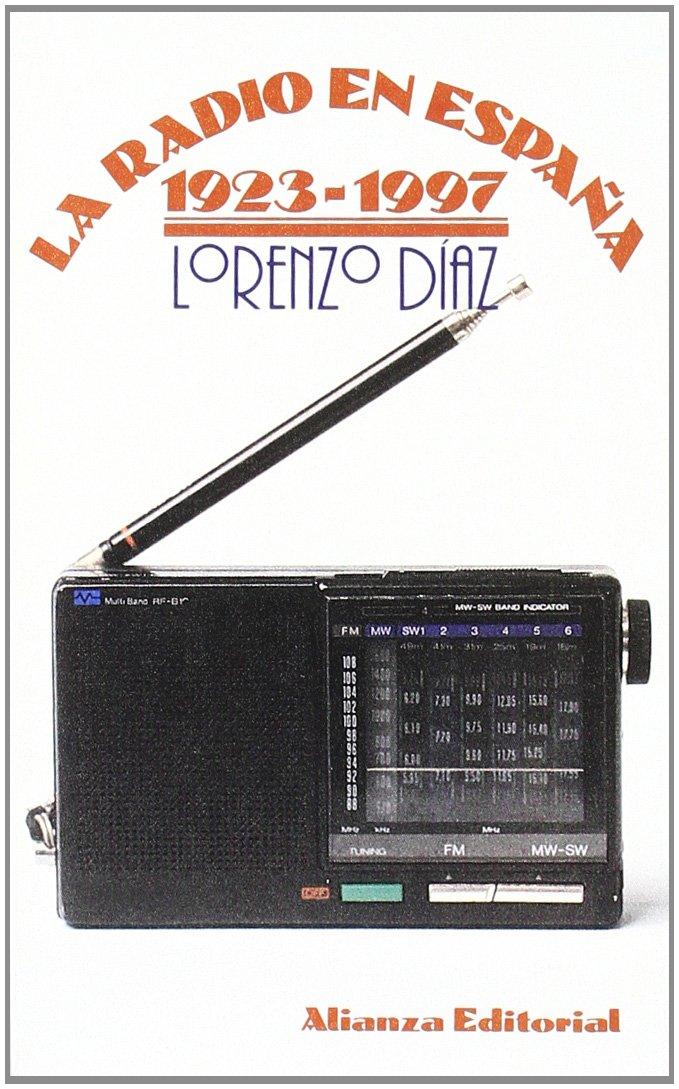 La radio en España 1923-1997 El Libro De Bolsillo Lb: Amazon.es: Díaz, Lorenzo: Libros