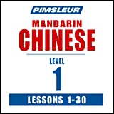 Chinese (Mandarin) Level 1: Learn to Speak and Understand Mandarin Chinese with Pimsleur Language Programs