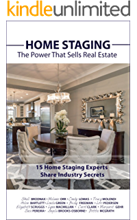 HOME STAGING: The Power That Sells Real Estate: + 15 Home Staging Experts Share