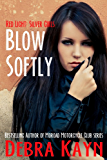 Blow Softly (Red Light: Silver Girls series)