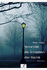 Vernichte die Schatten der Nacht: Volume 2 (German Edition) Kindle Edition