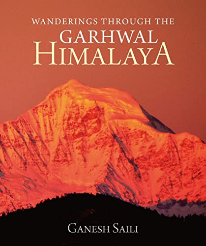 Wanderings Through the Garhwal Himalaya