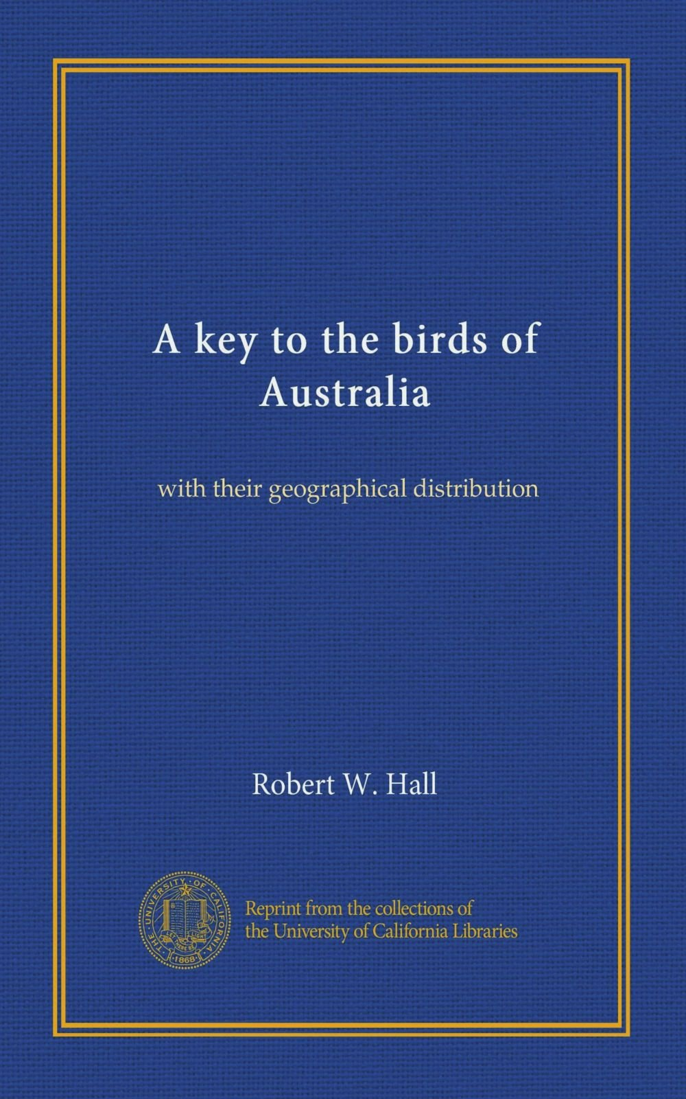 A key to the birds of Australia: with their geographical distribution PDF
