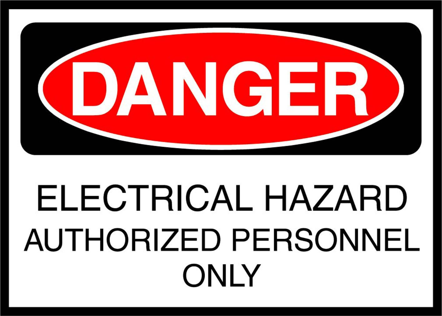 Electrical Hazard Authorized Personnel Only Danger OSHA / ANSI LABEL DECAL STICKER 10 inches x 7 inches