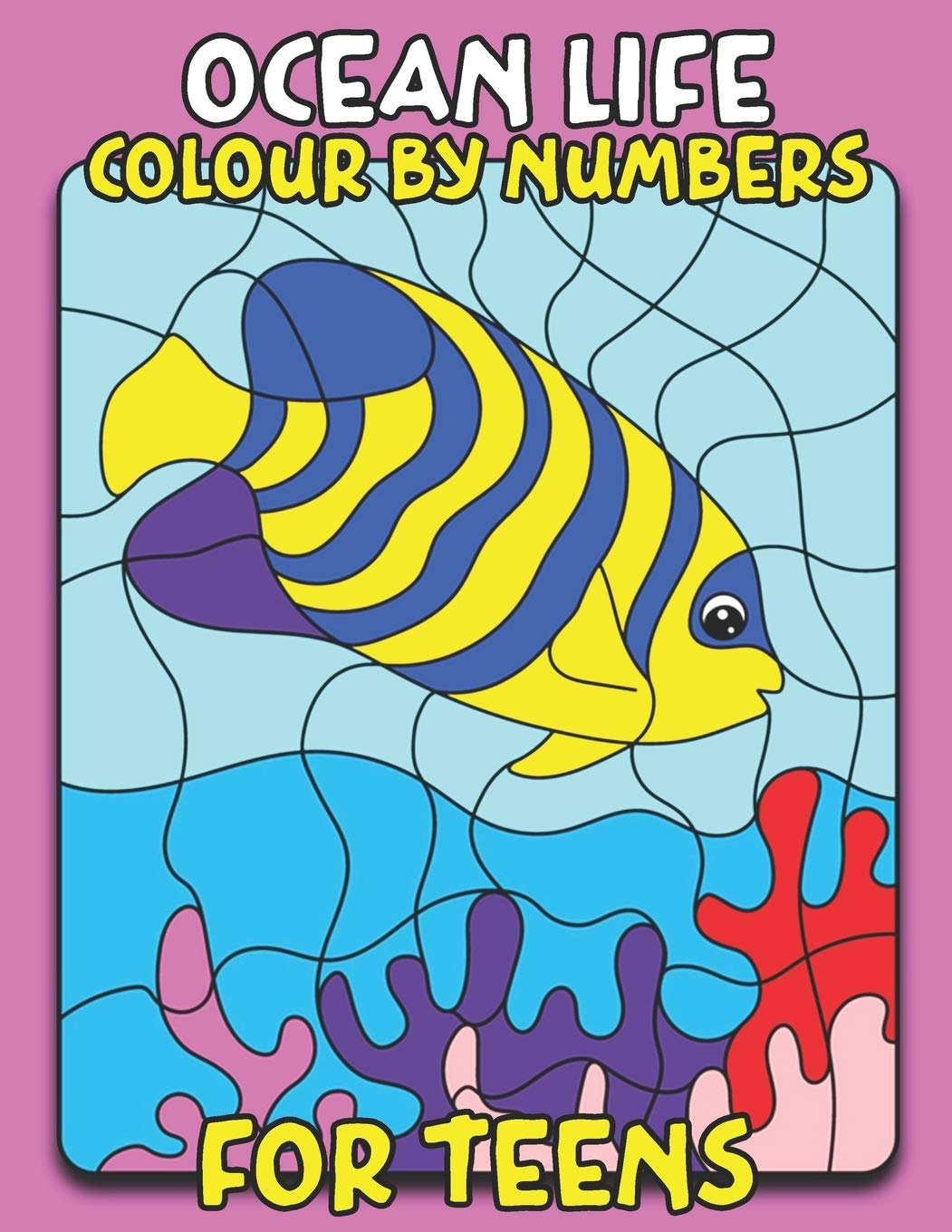 Ocean Life Colour By Number For Teens Sea Animal Coloring Book Great Coloring Pages For Teens Press House Coloring 9781670955951 Amazon Com Books