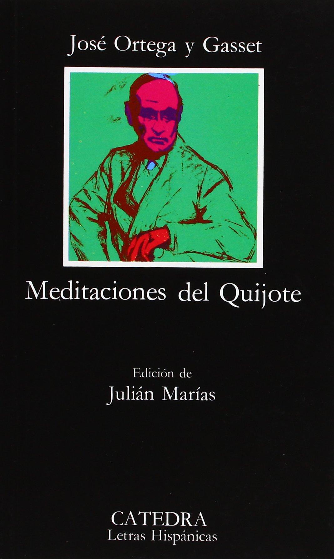Meditaciones del Quijote (Letras Hispánicas): Amazon.es: Ortega y ...
