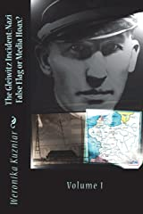 The Gleiwitz Incident: Nazi False Flag or Media Hoax?: Volume 1 (Powerwolf) (Volume 6) Paperback