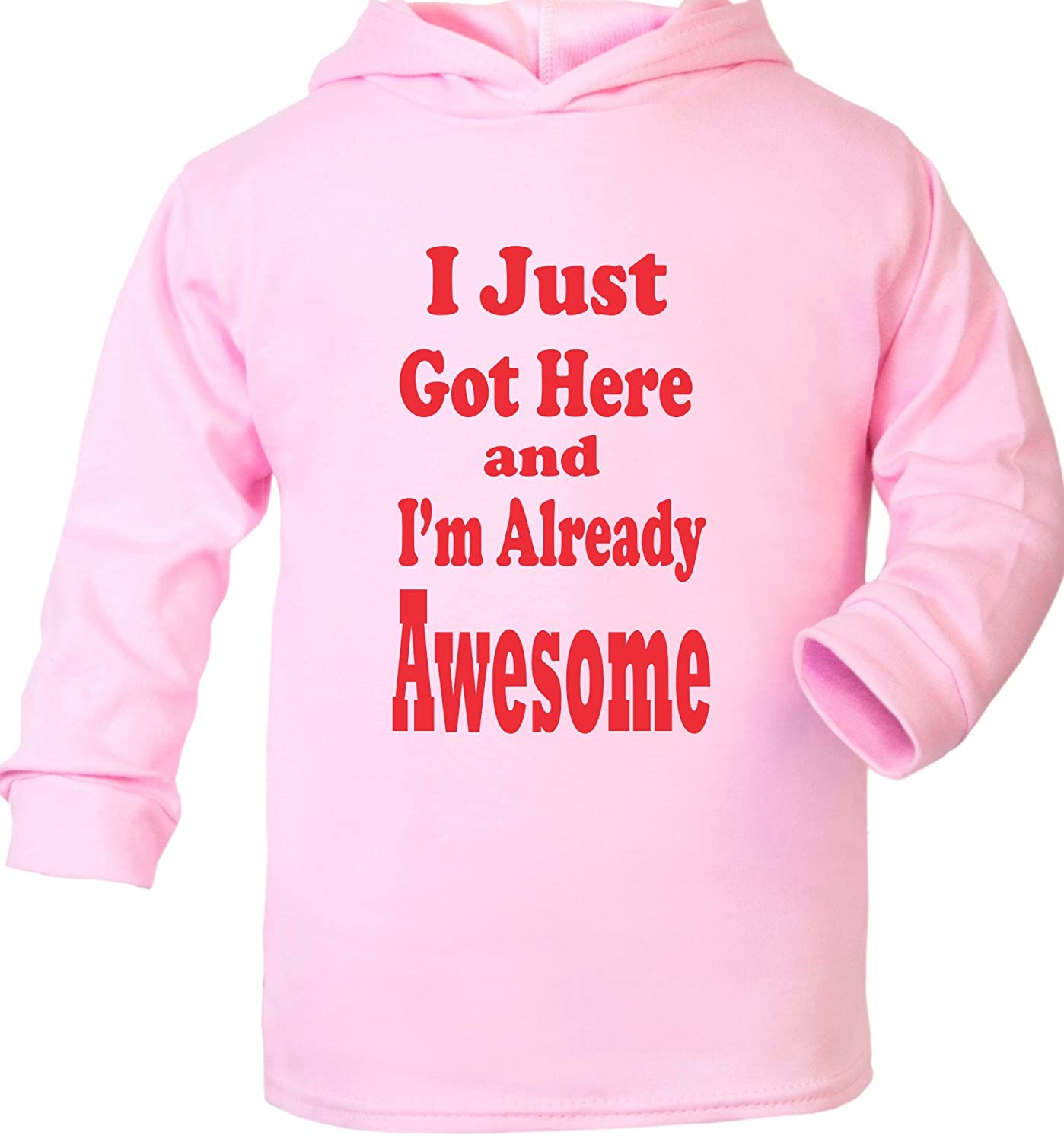 Print4u I Just Got Here and I,m Already Awesome Supersoft Baby Hoodie