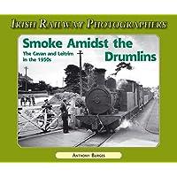 Smoke Amidst the Drumlins (Irish Railway Photographers S.)
