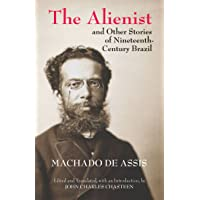 The Alienist and Other Stories of Nineteenth-Century Brazil