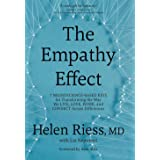 The Empathy Effect: Seven Neuroscience-Based Keys for Transforming the Way We Live, Love, Work, and Connect Across Difference