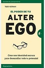 El poder de tu alter ego: Crea una identidad secreta para desarrollar todo tu potencial (Gestión del conocimiento) (Spanish Edition) Kindle Edition
