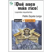 Qué asco más rico!: Leyendas Inquietantes (Spanish Edition) Sep 30, 2011