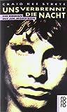 Uns verbrennt die Nacht: Ein Roman mit Jim Morrison
