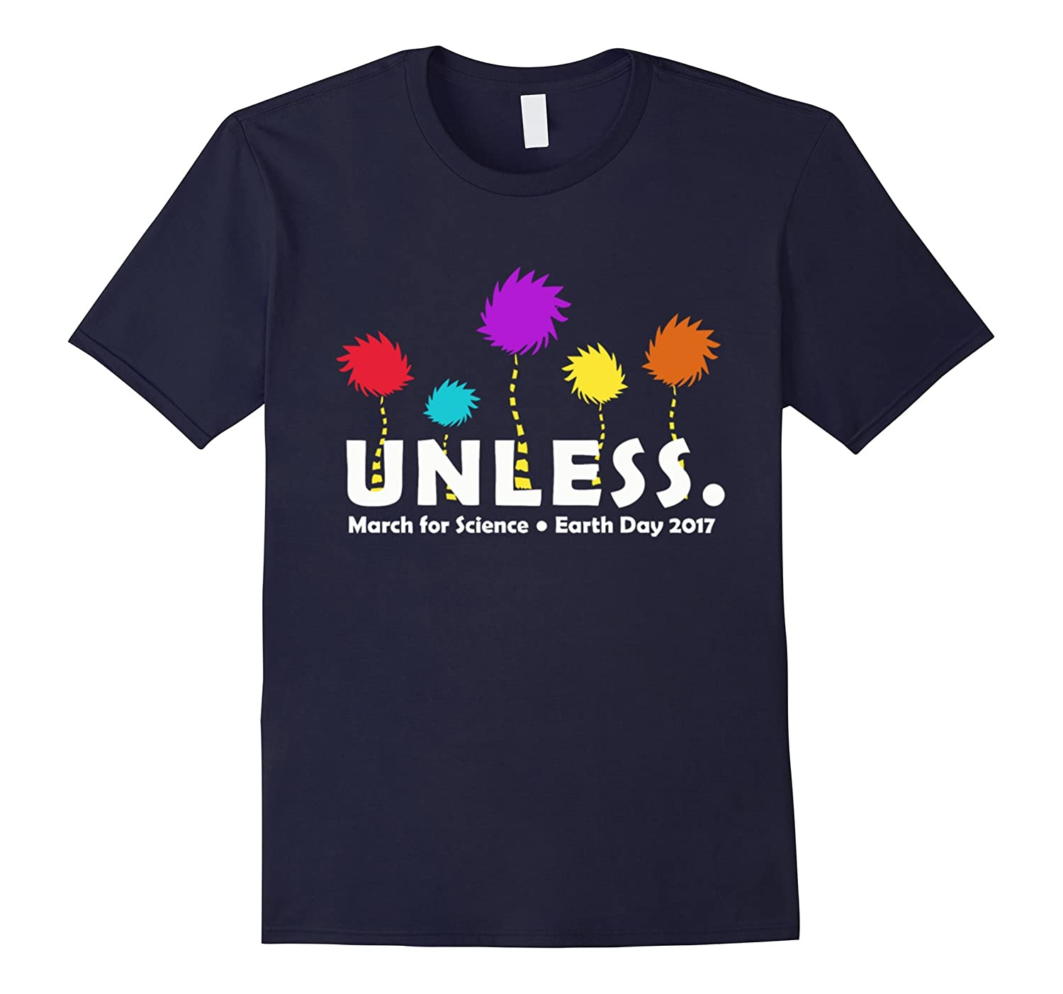 Unless March for Science Earth Day T-Shirt-CD