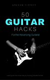 50 Guitar Hacks: For the Advancing Guitarist