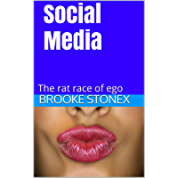 Social Media: The rat race of ego (English Edition)
