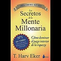 SECRETOS DE LA MENTE MILLONARIA: Como Dominar el Juego Interior de A Riqueza (2013) (Spanish Edition)