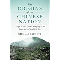 The Origins of the Chinese Nation: Song China and the Forging of an East Asian World Order