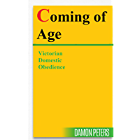COMING OF AGE: Victorian Domestic Obedience (English Edition)