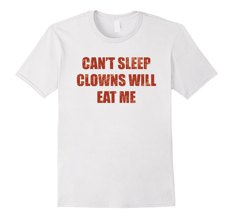 Can't Sleep Clowns Will Eat Me Circus Horror T Shirt-FL