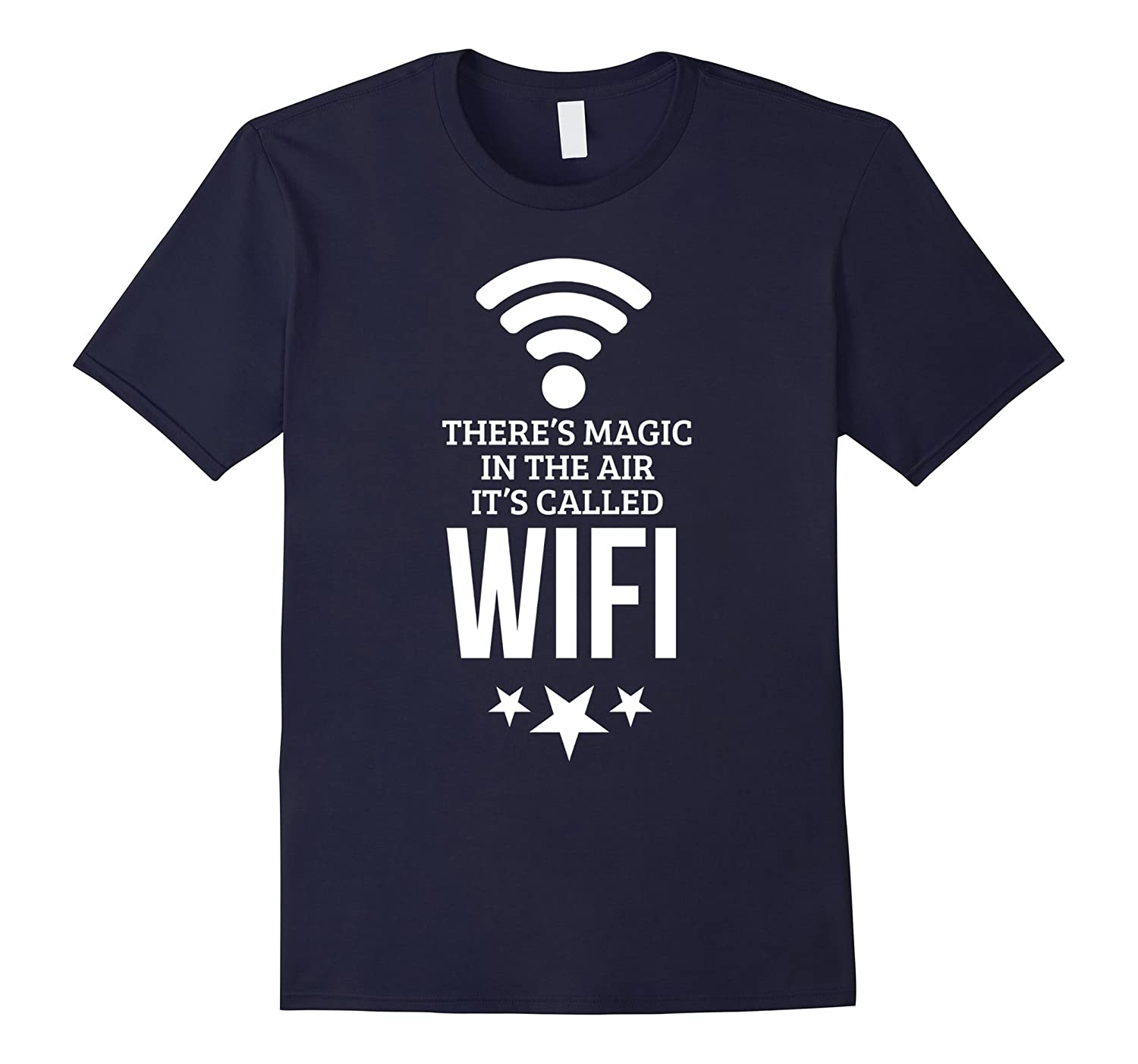 There's Magic In The Air Its Called Wifi T Shirt Wireless-FL