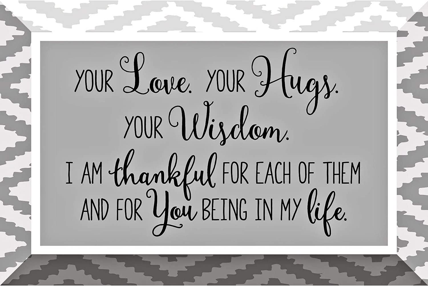 Love Hugs Glass Plaque with Inspiring Quotes 4x6 - Classic Horizontal Tabletop Decoration | Easel Back | Your Love. Your Hugs. Your Wisdom. IAM Thankful for Each of Them and for You Being in My Life.