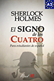El signo de los cuatro para estudiantes de español. Libro de Lectura Nivel A2. Principiantes: The sign of the four for spanish learners. Spanish Reader ... (Read in Spanish nº 9) (Spanish Edition)