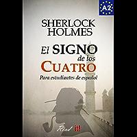 El signo de los cuatro para estudiantes de español. Libro de Lectura Nivel A2. Principiantes: The sign of the four for…