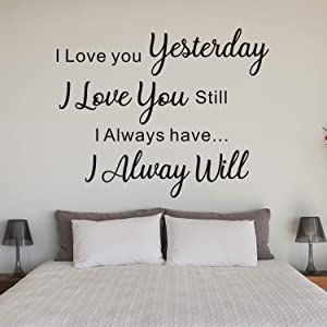 """AnFigure Quote Wall Decals, Bedroom Wall Decal, Family Inspirational Romantic Wedding Marriage Art Home Decor Vinyl Sticker I Love You Yesterday, I Love You Still, I Always Have, I Alway Will 20""""x16"""""""