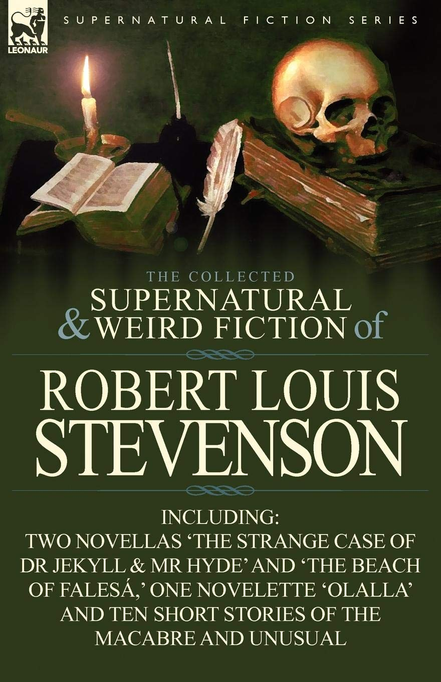 Download The Collected Supernatural and Weird Fiction of Robert Louis Stevenson: Two Novellas 'The Strange Case of Dr Jekyll & MR Hyde' and 'The Beach of Fales ebook