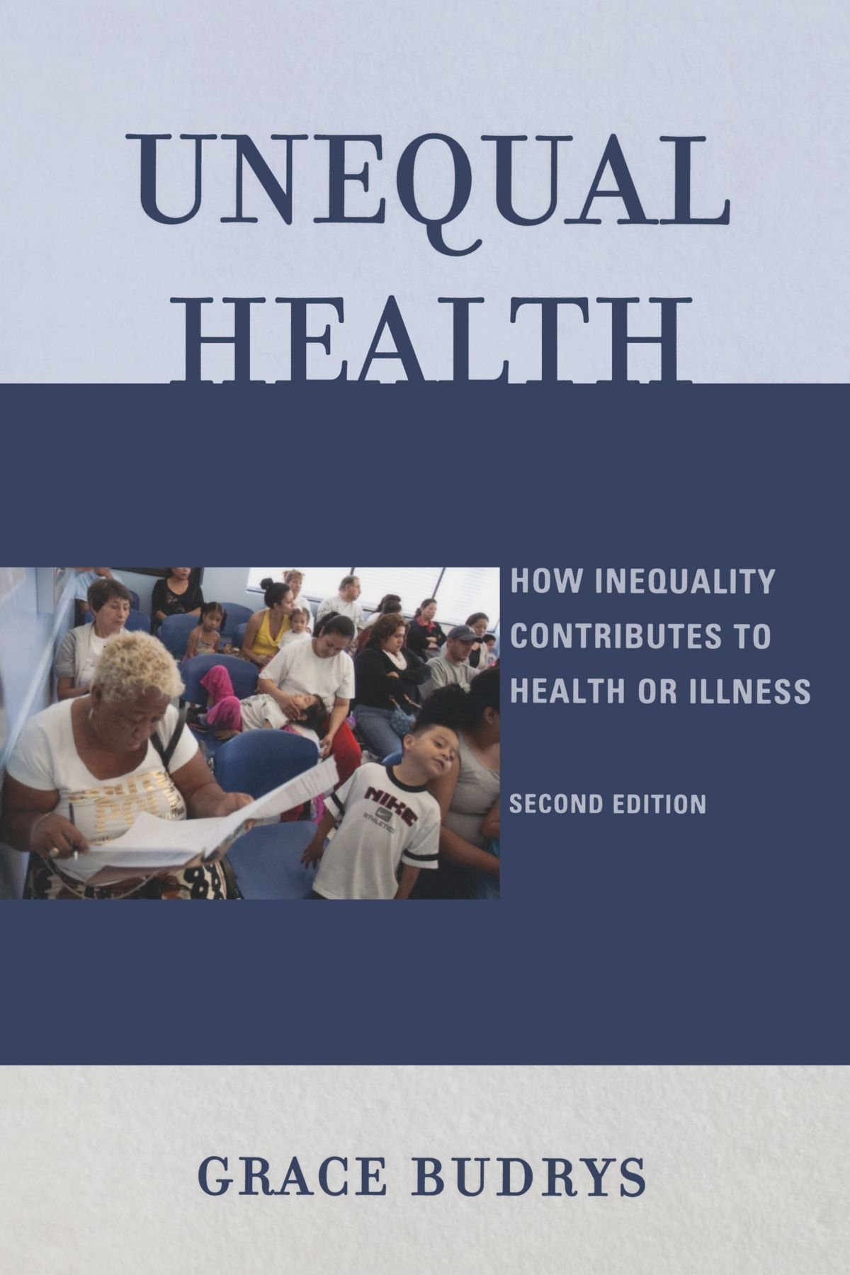 Unequal Health: How Inequality Contributes to Health or Illness
