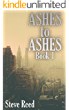 Ashes to Ashes Book 1: (Post-Apocalyptic EMP Survival Thriller)