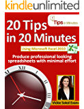 20 Tips in 20 Minutes using Microsoft Excel 2010 (Tips in Minutes using Windows 7 & Office 2010 Book 4)