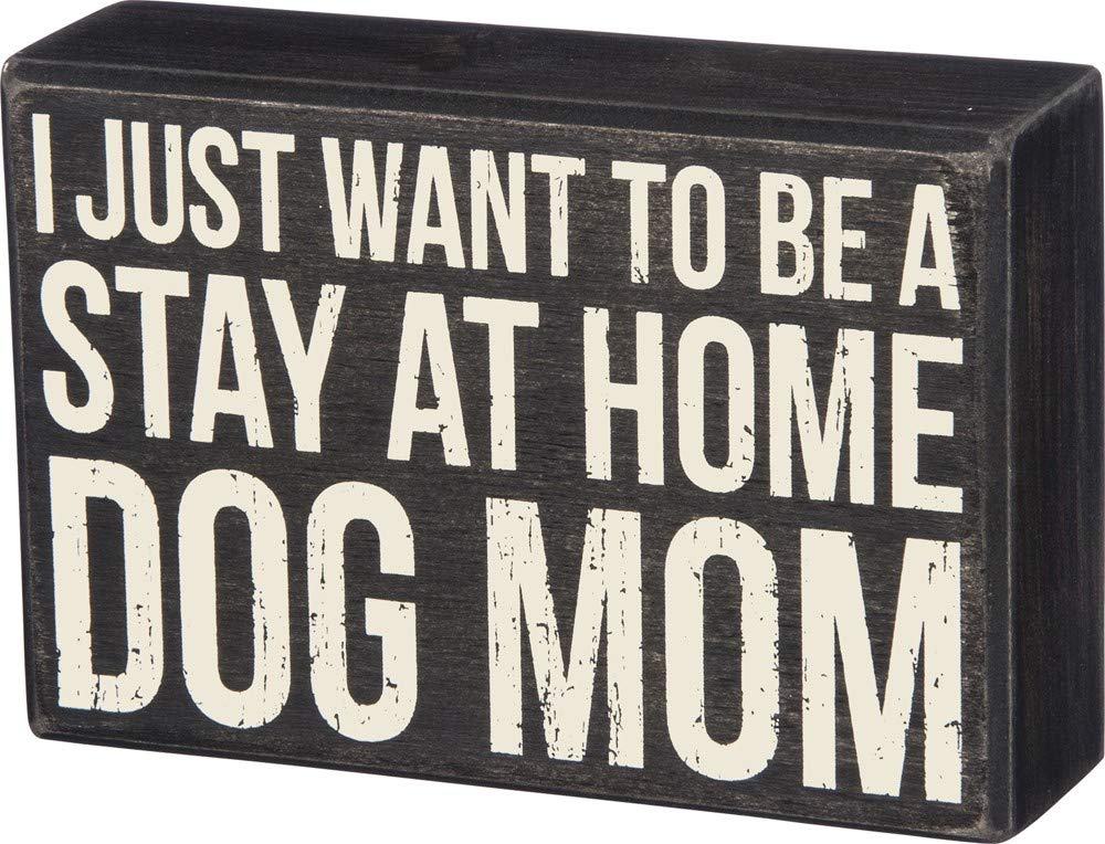 Dog Mom 35180 Primitives by Kathy Classic Box Sign
