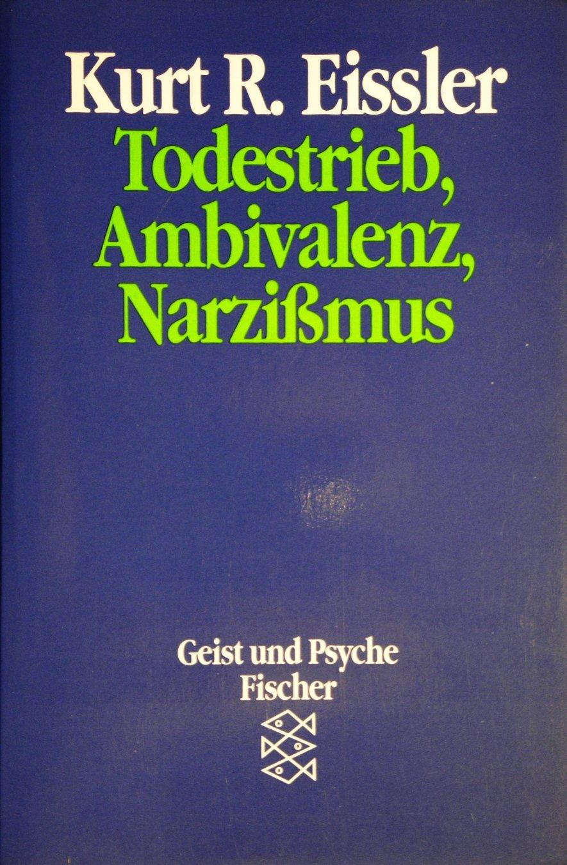 Todestrieb Ambivalenz Narzissmus