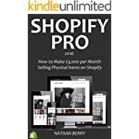 SHOPIFY PRO (2016 version): How to Make $3,000 per Month Selling Physical Items on Shopify