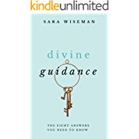 Divine Guidance: The Eight Answers You Need Most (Intuition University)