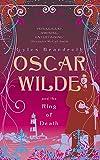 Oscar Wilde and the Ring of Death: Oscar Wilde Murder Mysteries Bk. 2