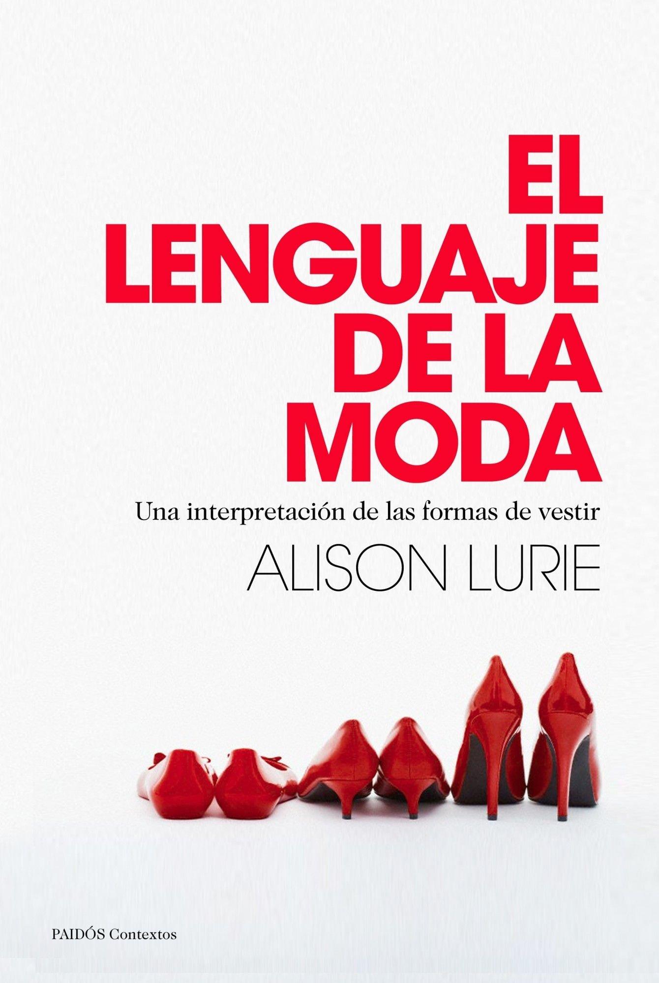El lenguaje de la moda: Una interpretación de las formas de vestir (Contextos)