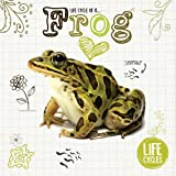 Life Cycle of a Frog (Life Cycles)