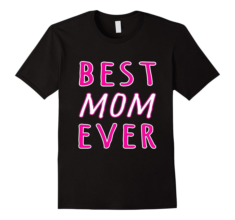 BEST MOM EVER T-Shirt Mum Birthday Gift Mummy B-day Pink-TH