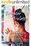 A Brighter Palette (Colors Book 1)