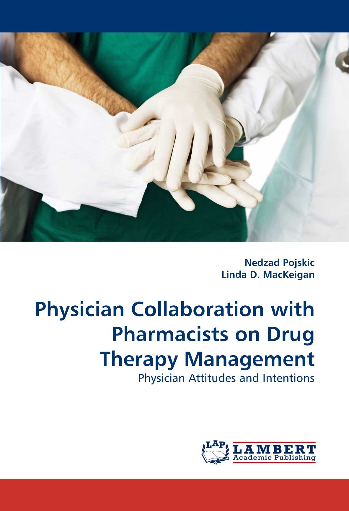 Read Online Physician Collaboration with Pharmacists on Drug Therapy Management: Physician Attitudes and Intentions pdf