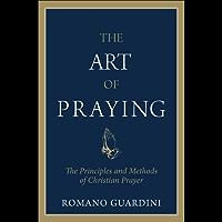 The Art of Praying: The Principles and Methods of Christian Prayer
