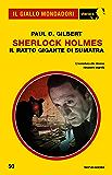 Sherlock Holmes - Il Ratto Gigante di Sumatra (Il Giallo Mondadori Sherlock)
