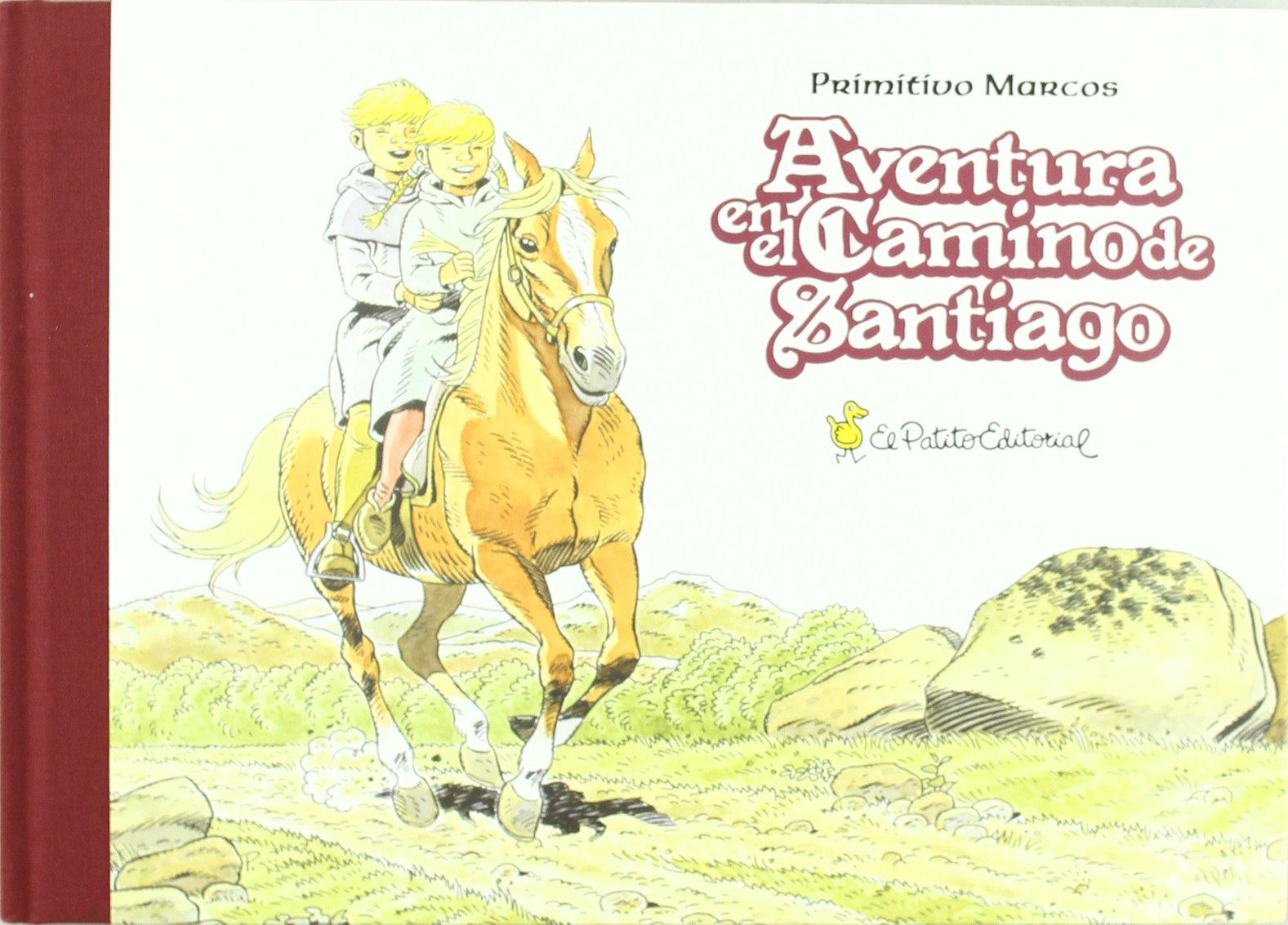 Aventura en el camino de Santiago: Amazon.es: Primitivo Marcos Ferreiro: Libros