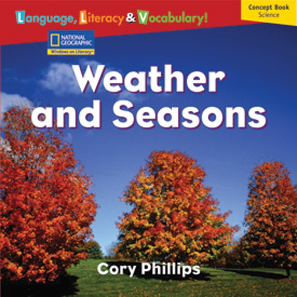 Windows on Literacy Language, Literacy & Vocabulary Emergent (Science): Weather and Seasons (Rise and Shine) by National Geographic School Pub