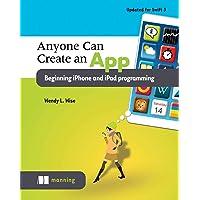 Anyone can create an app beginning iPhone and iPad programming