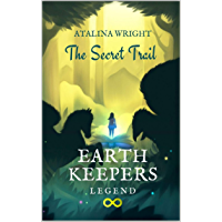 EARTH KEEPERS LEGEND: The Secret Trail